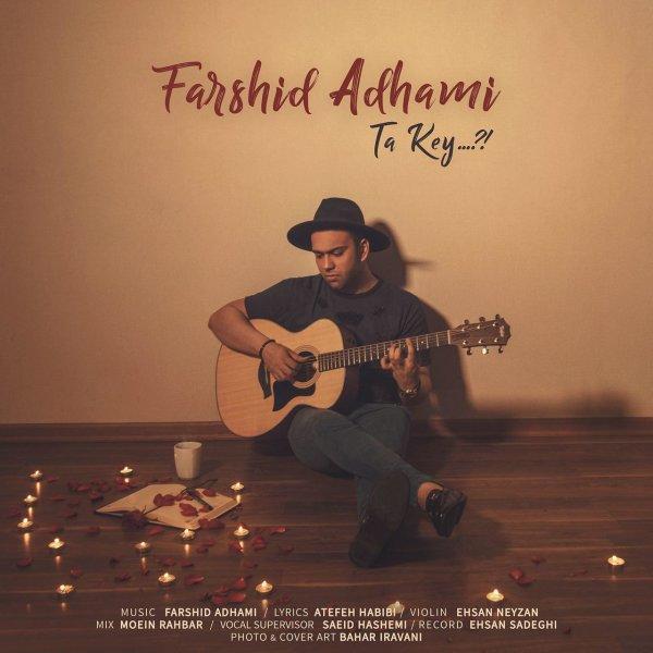 Farshid Adhami - Ta Key Song
