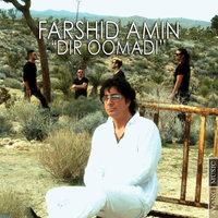 Farshid Amin - 'Dir Oomadi'