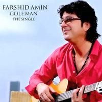Farshid Amin - 'Gole Man'