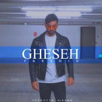 Farshid - 'Gheseh'