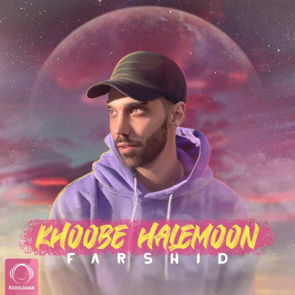 Farshid - 'Khoobe Halemoon'