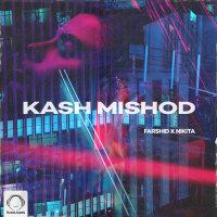 Farshid & Nikita - 'Kash Mishod'