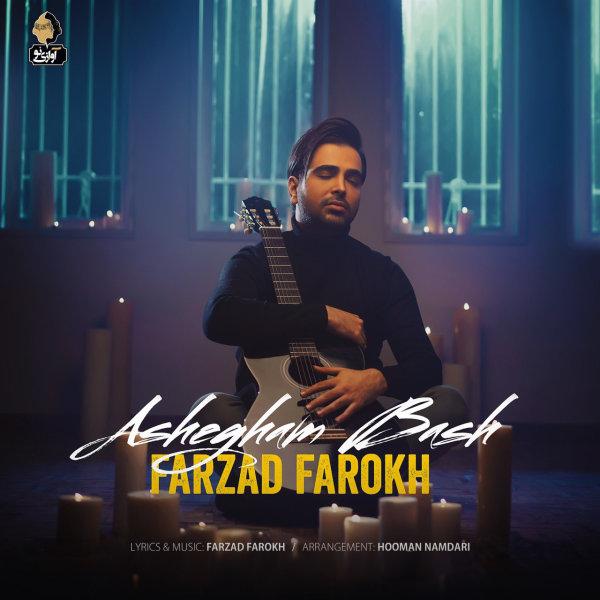 Farzad Farokh - 'Ashegham Bash'