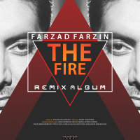 Farzad Farzin - 'Atish (Mehdi Ebrahiminejad Remix)'