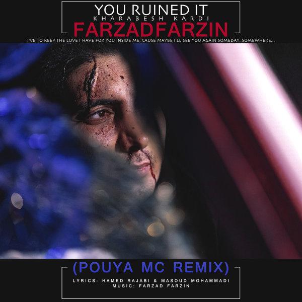 Farzad Farzin - Kharabesh Kardi (Pouya MC Remix)
