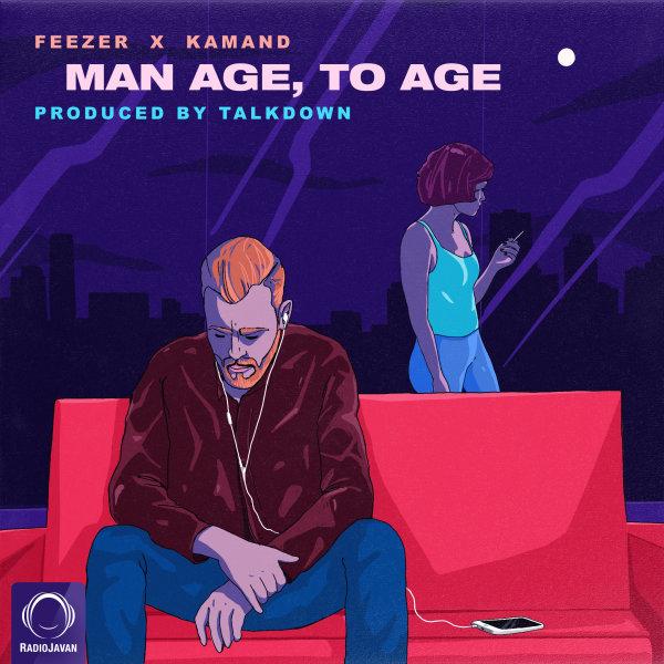 Feezer & Kamand - Man Age To Age