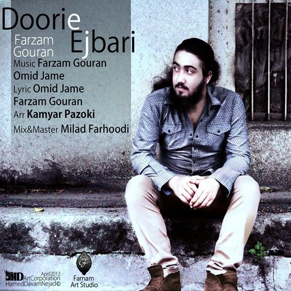 Farzam Gouran - Doorie Ejbari Song