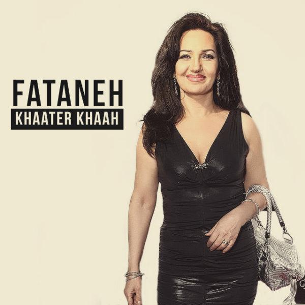 Fataneh - Khaater Khaah Song'