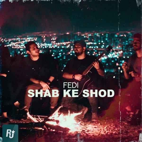 Fedi - Shab Ke Shod Song