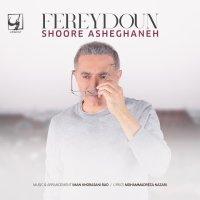 Fereydoun - 'Shoore Asheghaneh'