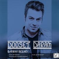 Garsha Rezaei - 'Dooset Daram'