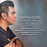 Garsha Rezaei - 'Faghat Toei (New Version)'