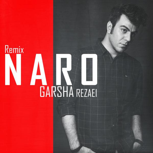 Garsha Rezaei - Naro (Remix)