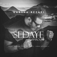 Garsha Rezaei - 'Sedaye Baroon'