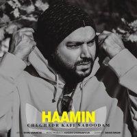 Haamin - 'Cheghadr Kafi Naboodam'