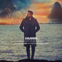 Haamin - 'Man Gofte Boodam'