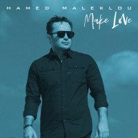 Hamed Maleklou - 'Make Love'