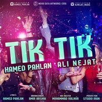 Hamed Pahlan & Ali Nejat - 'Tik Tik '