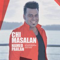 Hamed Pahlan - 'Chi Masalan'