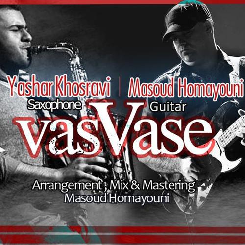 Yashar Khosravi & Masoud Homayouni - VasVase