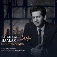 Hamid Talebzadeh - 'Kharaabe Haalam'
