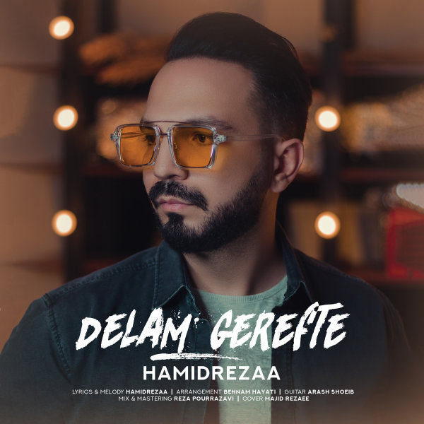 HamidRezaa - 'Delam Gerefte'
