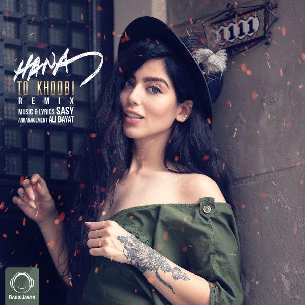 Hana - 'To Khoobi (Remix)'