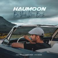 Haumoon - 'Be Yade Man Bash'