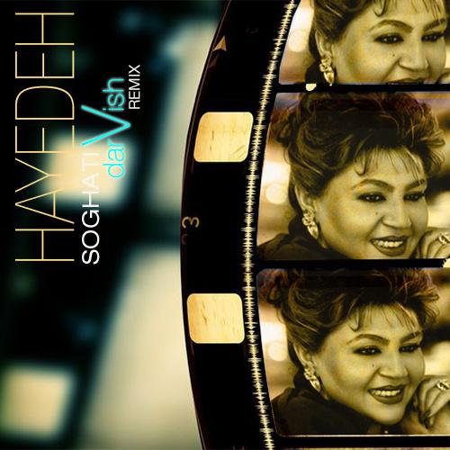 Hayedeh - Soghati (Darvish Remix)
