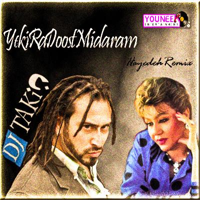 Hayedeh - Yeki Ra Doost Midaram (DJ TAKiN Remix)