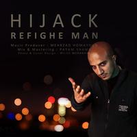 Hijack - 'Rafighe Man'