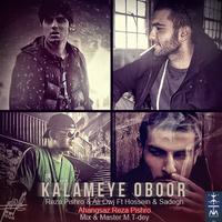 Ho3ein & Sadegh - 'Kalameye Oboor (Ft Pishro & Owj)'