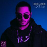Hoomaan - 'Mese Hamishe'