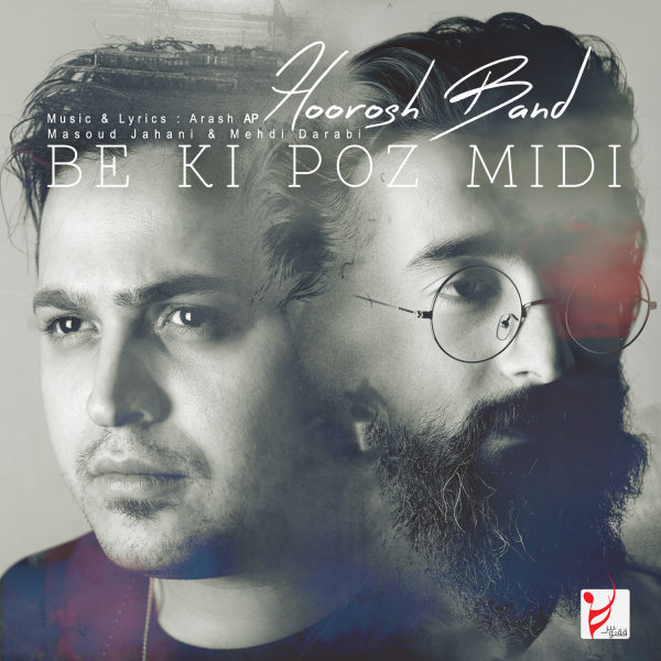 Hoorosh Band - Be Ki Poz Midi