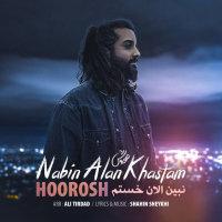 Hoorosh Band - 'Nabin Alan Khastam'