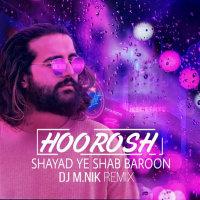 Hoorosh Band - 'Shayad Ye Shab Baroon (DJ M.Nik Remix)'