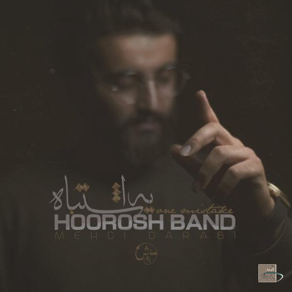 Hoorosh Band - Ye Eshtebah
