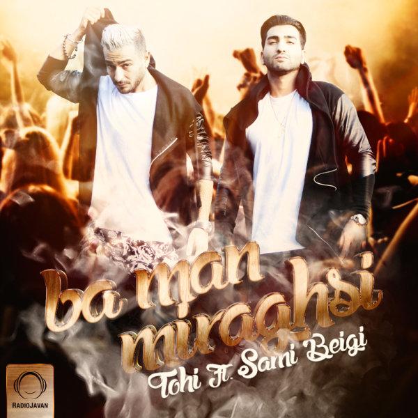Tohi - 'Ba Man Miraghsi (Ft Sami Beigi)'