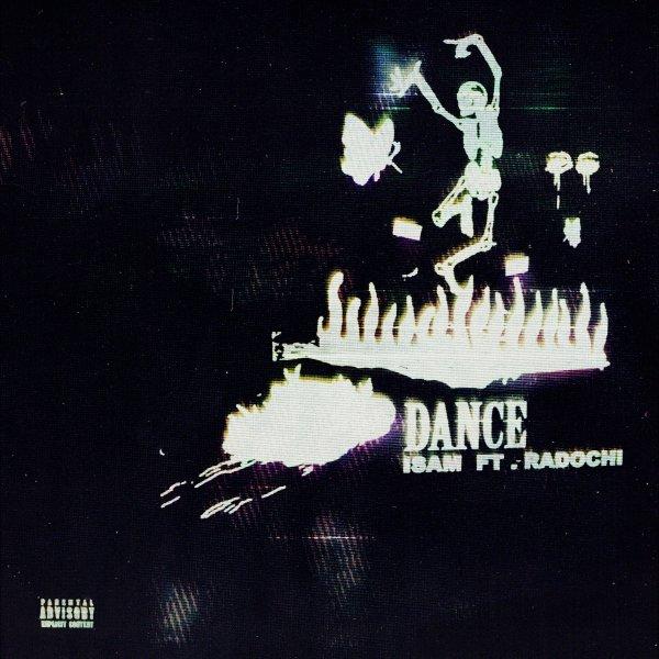Isam - 'Dance (Ft Radochi)'