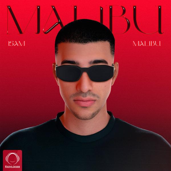 Isam - Malibu Song | ایسام مالیبو'