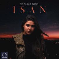 Isan - 'To Ba Che Rooyi'