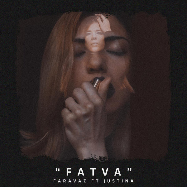 Justina - Fatva (Ft Faravaz)