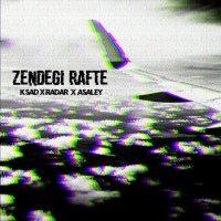 K Sad - 'Zendegi Rafte (Ft Radar & Asaley)'