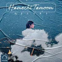 Kalare - 'Hamechi Tamoom'