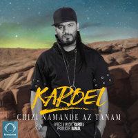 Karoel - 'Chizi Namande Az Tanam'