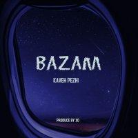 Kaveh Pezhi - 'Bazam'