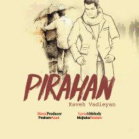 Kaveh Vadieyan - 'Pirahan'