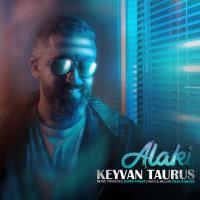 Keyvan Taurus - 'Alaki'