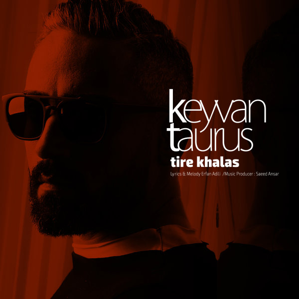 Keyvan Taurus - 'Tire Khalas'
