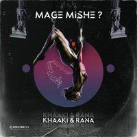 Khaaki & Rana - 'Mage Mishe'